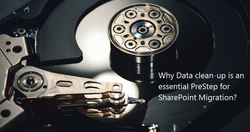 Why Data clean-up is an essential PreStep for SharePoint Migration